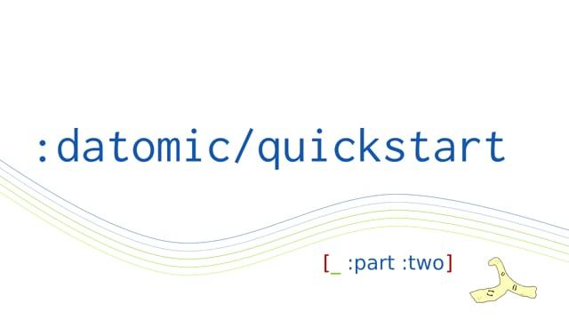 37. Datomic Quickstart, part 2
