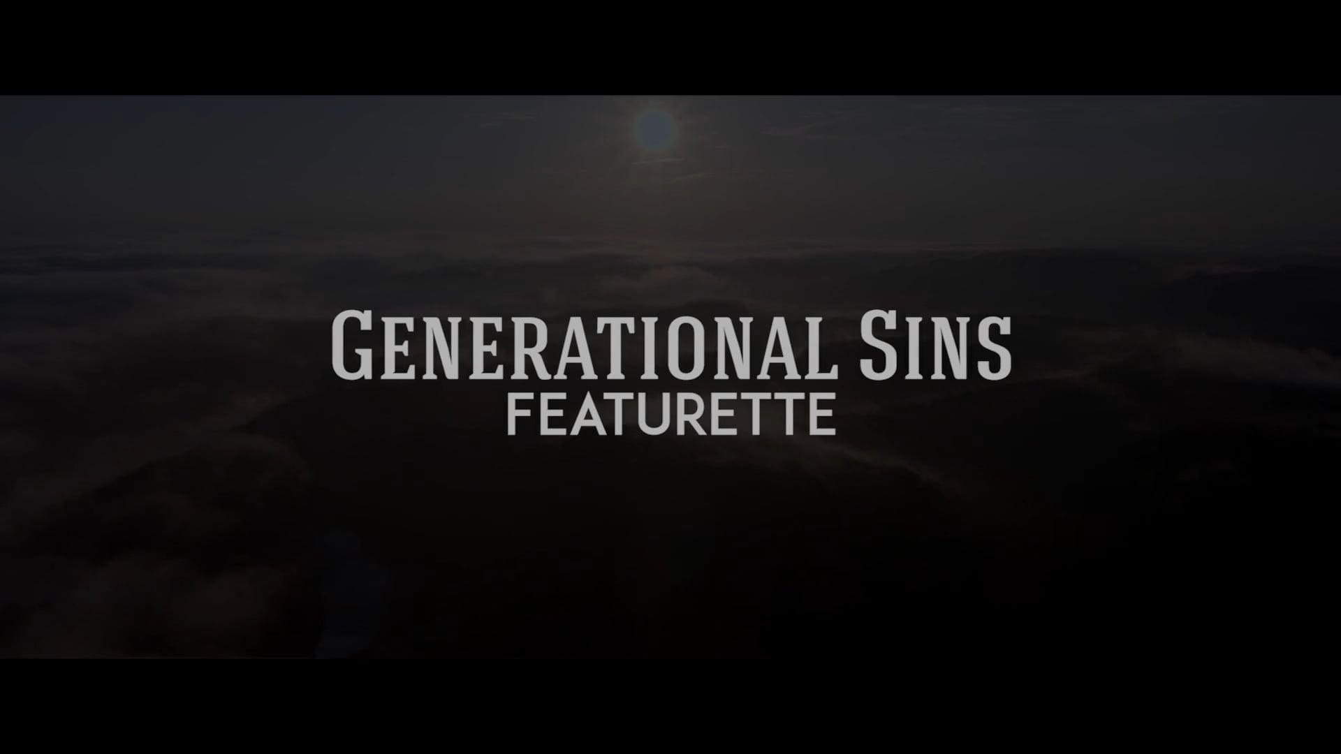 """Generational Sins"" - Featurette"