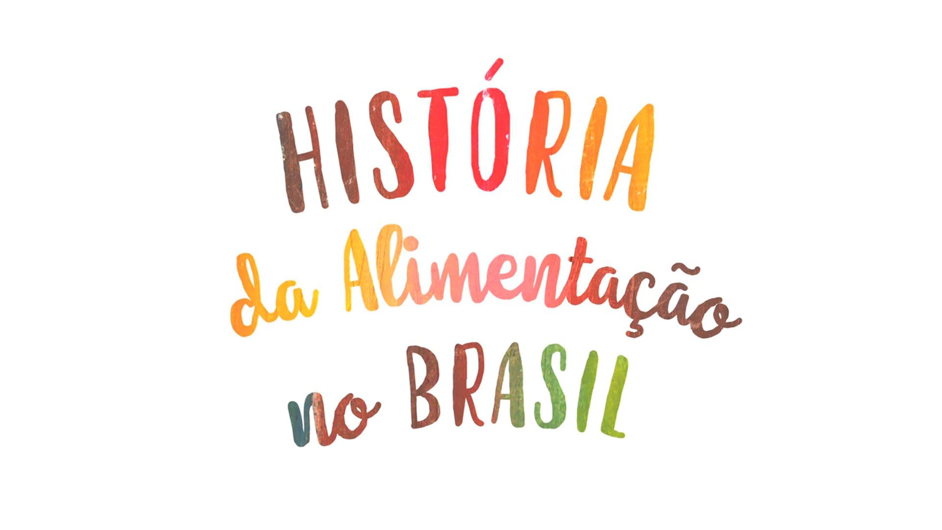 História da Alimentação no Brasil (2017)