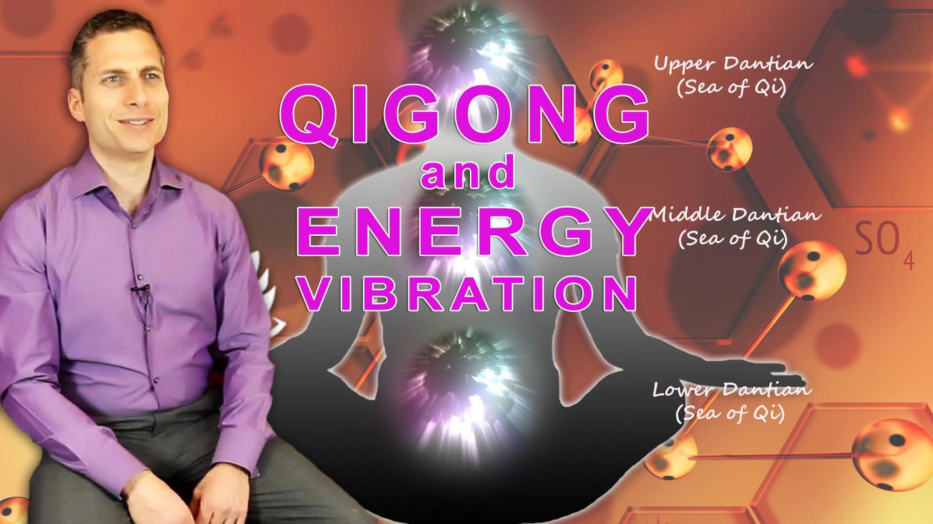 Qigong And Energy Vibration