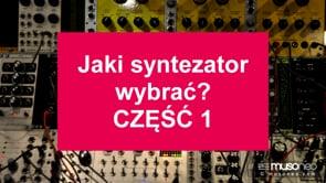 Jaki syntezator wybrać PART 1