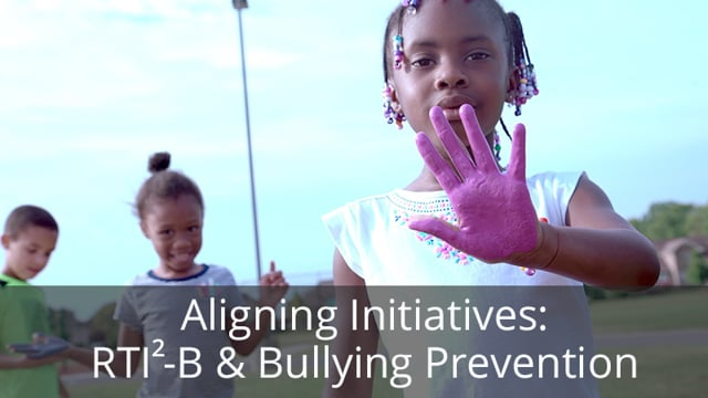Aligning Initiatives: RTI2-B and Bullying Prevention