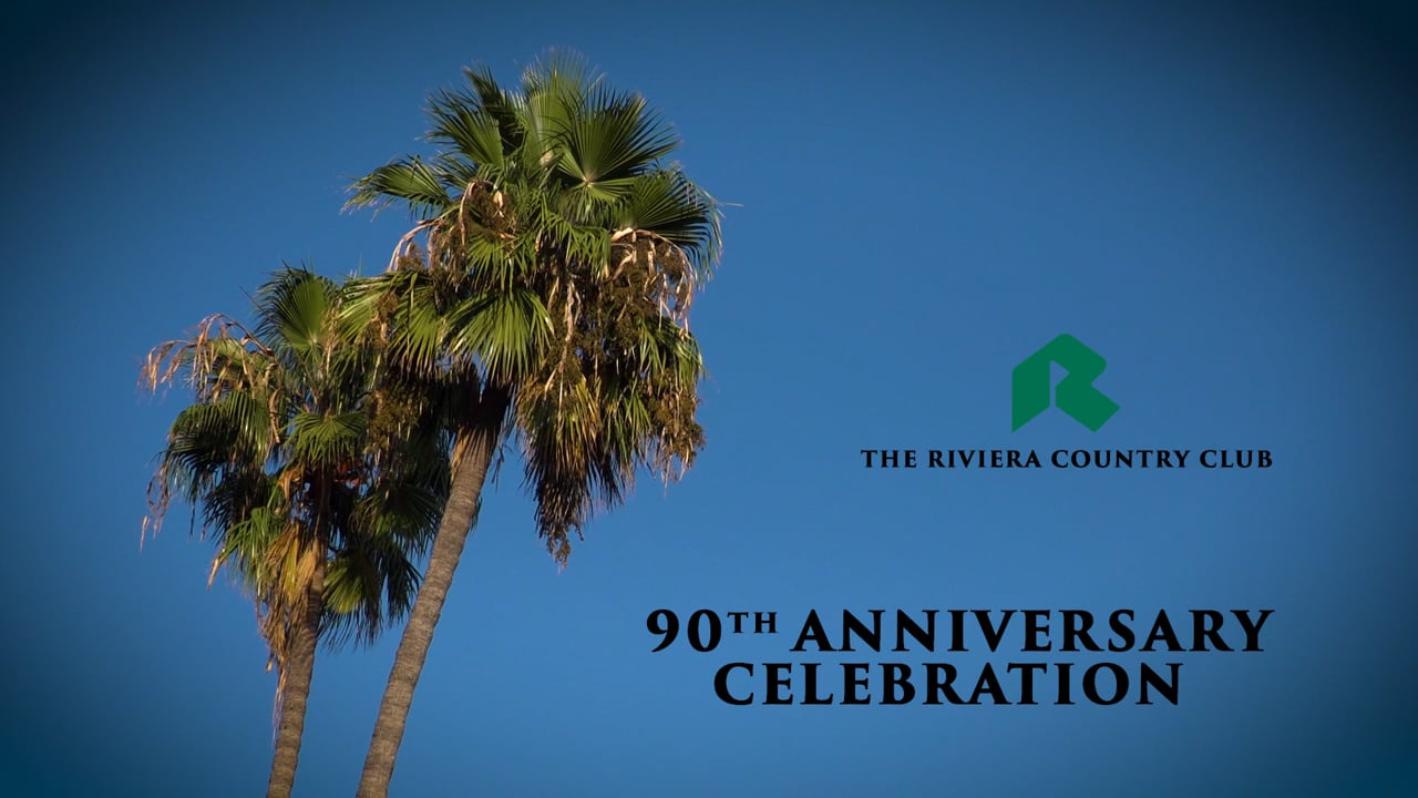 The Riviera Country Club   90th Anniversary Highlight Film
