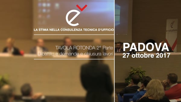 LA STIMA NELLA CONSULENZA D'UFFICIO Tavola rotonda 2° Parte - Dibattito, domande e chiusura lavori
