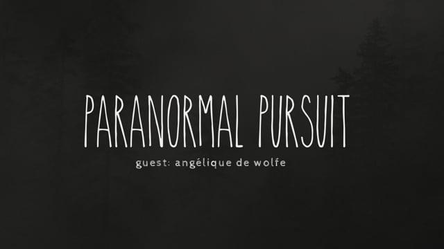 Paranormal Pursuit with Angelique de Wolfe