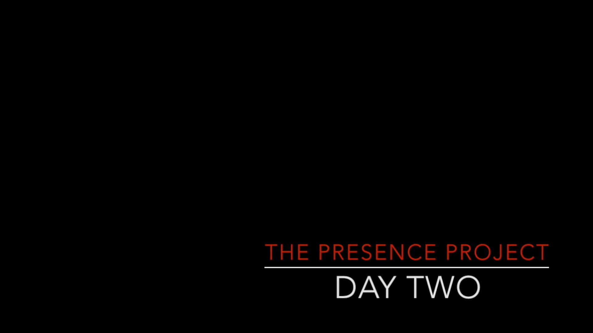 Presence Project, Day 2