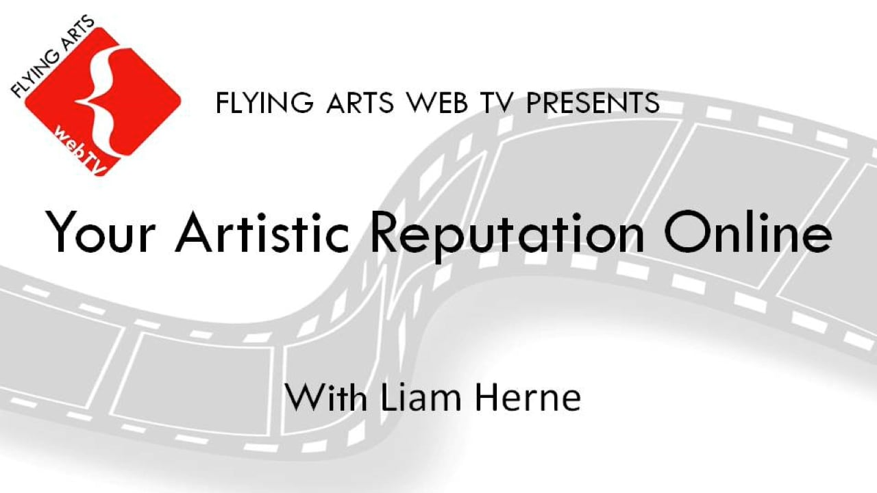 Your Artistic Reputation Online with Liam Herne