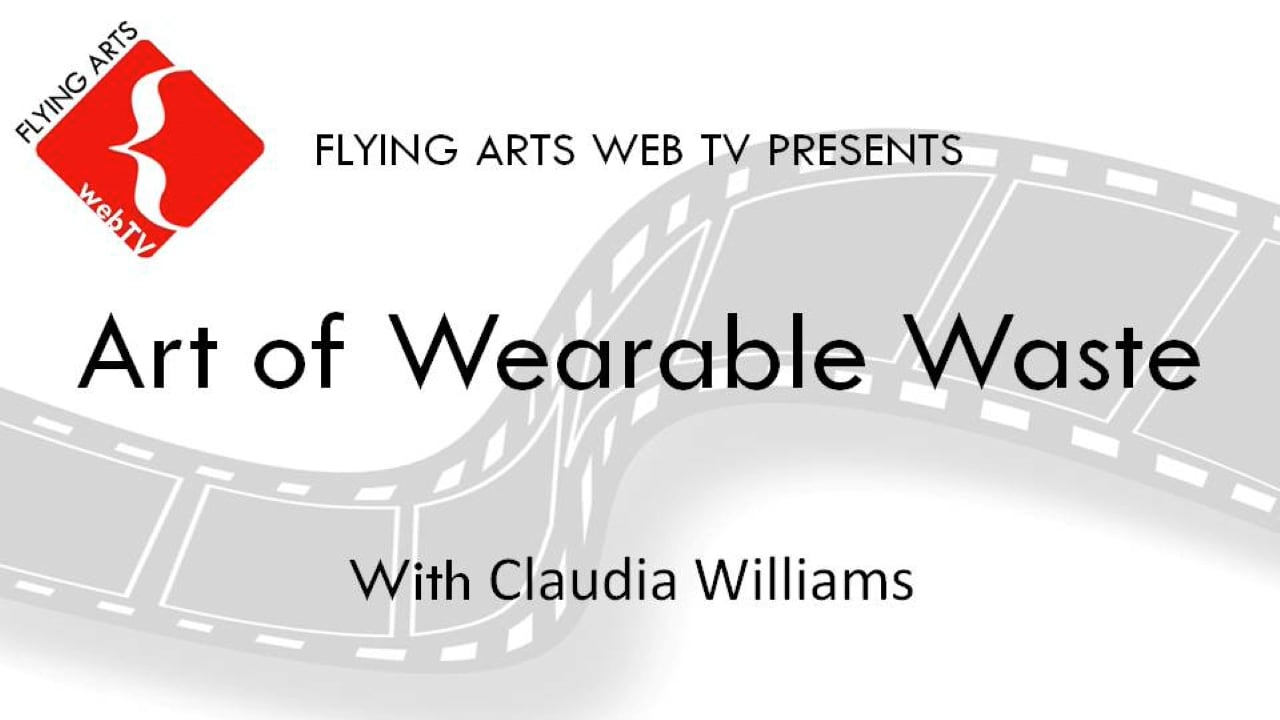 The Art of Wearable Waste with Claudia Williams