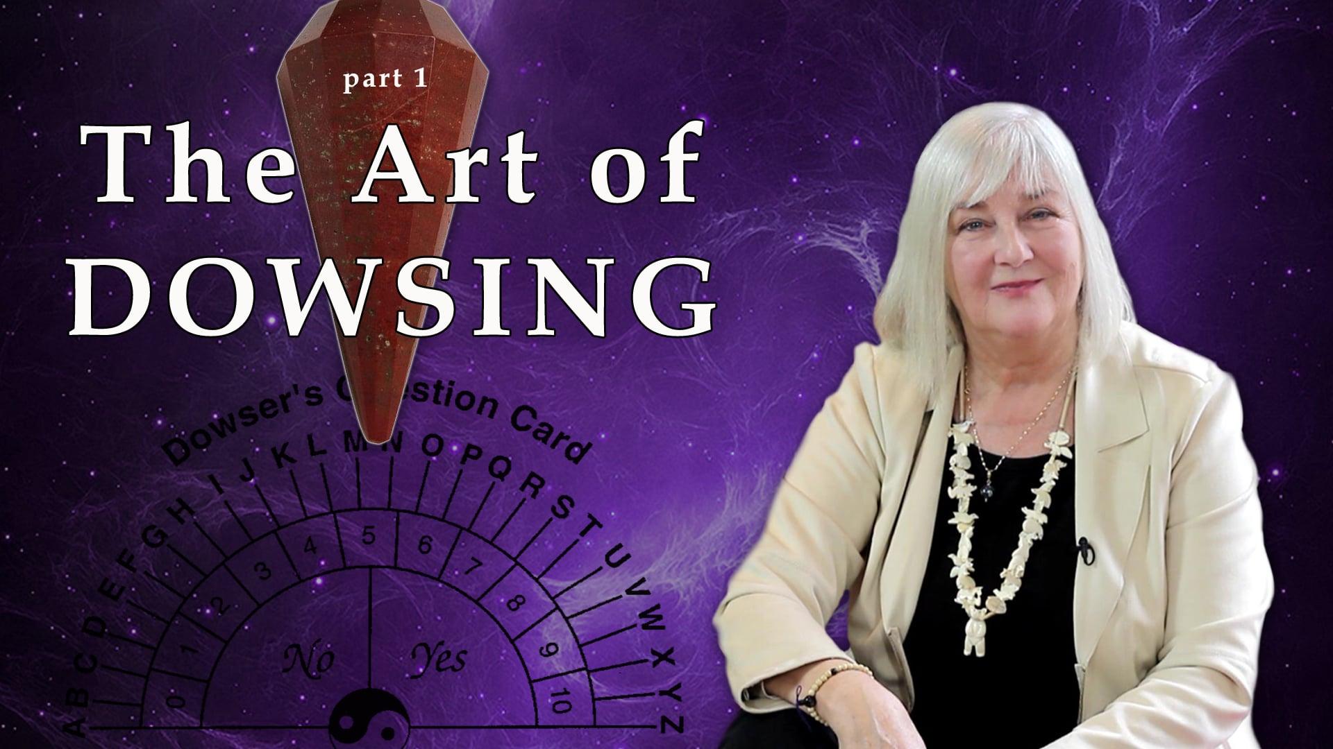 The Art Of Dowsing – Part 1