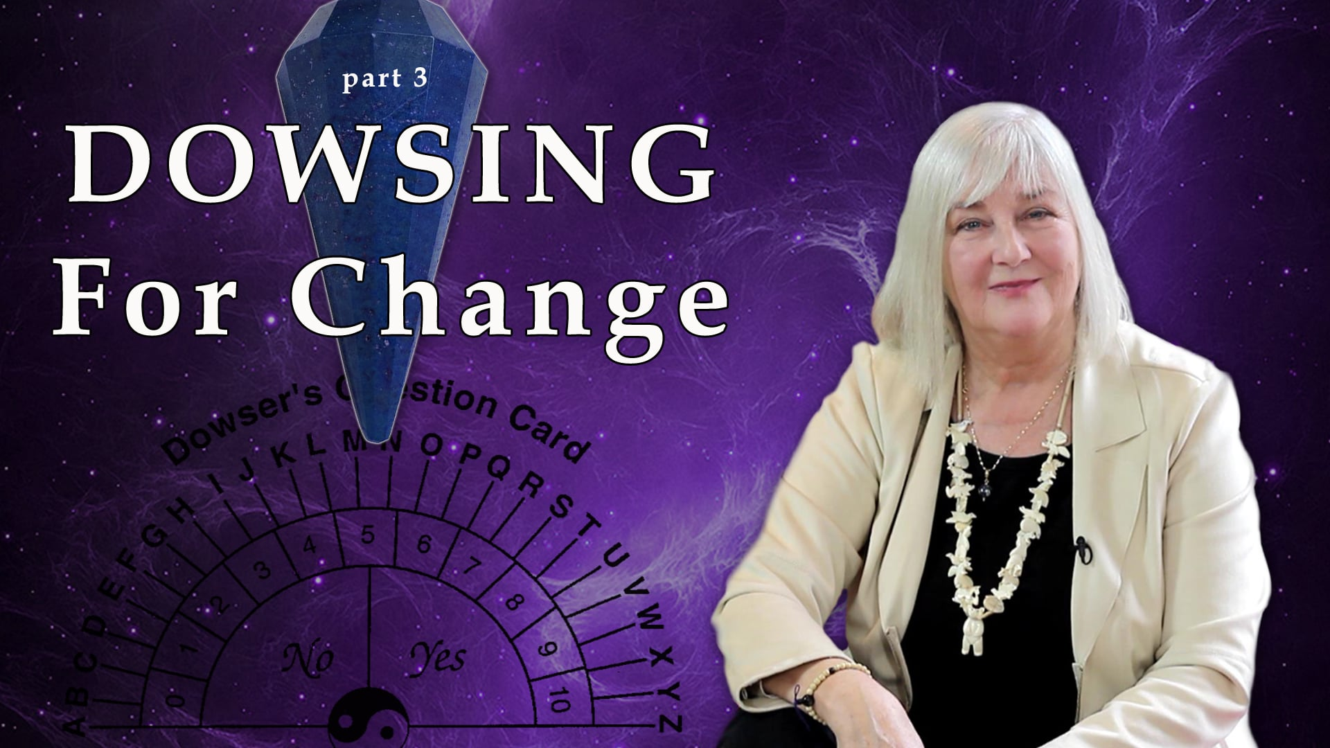 Dowsing For Change – Part 3