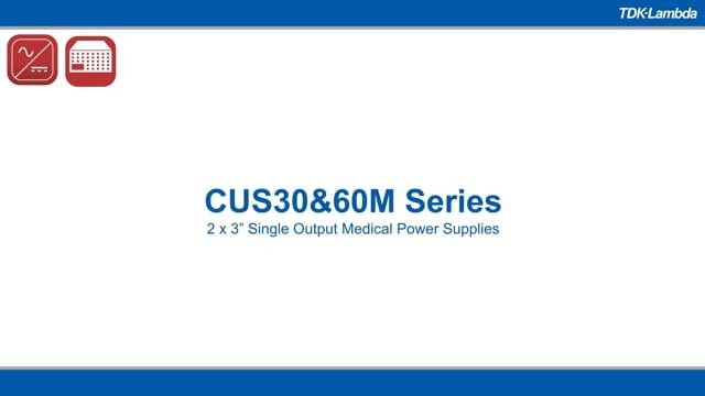 CUS30M & CUS60M Single Output 30 - 60W Medical & ITE Power Supplies Video