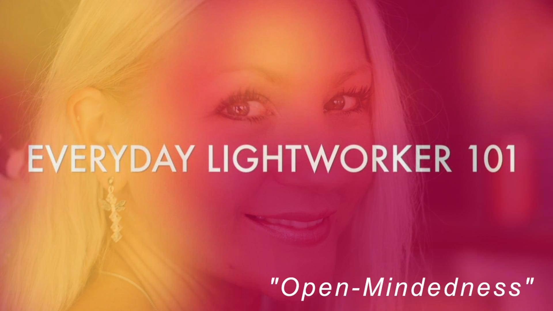 Everyday Lightworker 101: Open-Mindedness