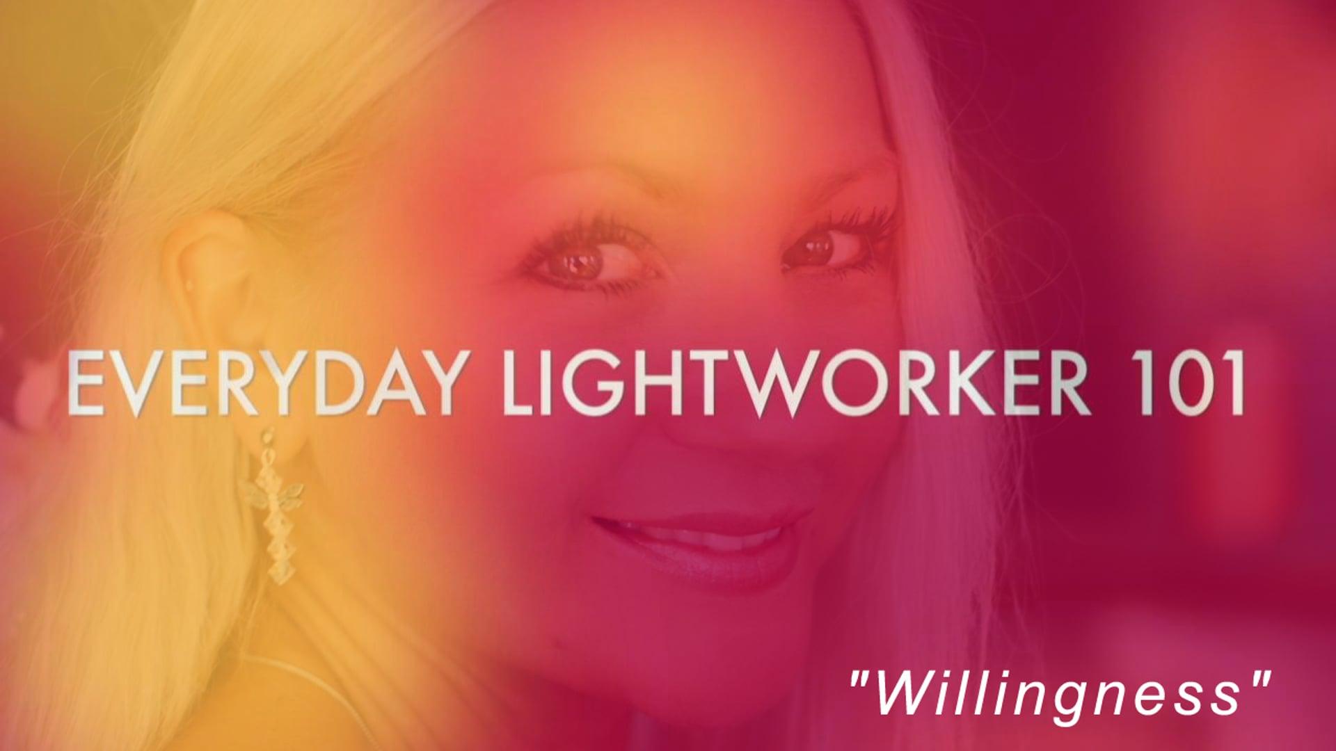 Everyday Lightworker 101: Willingness