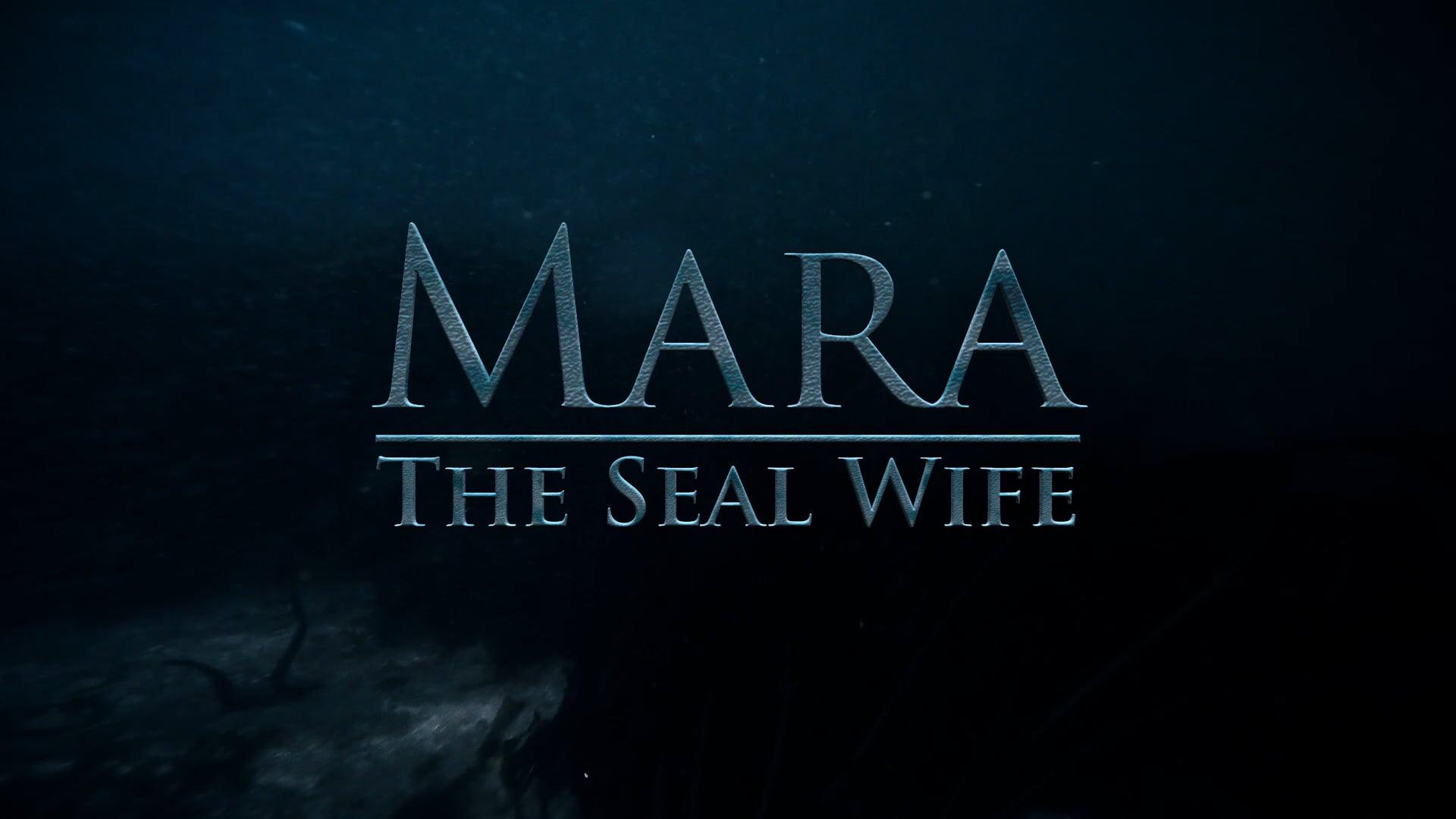 Mara: The Seal Wife - Crowdfunding - Short Trailer