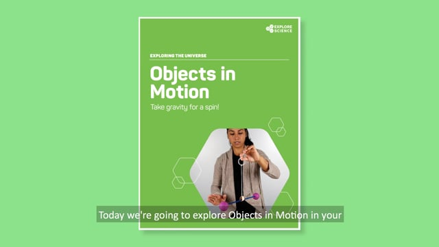 Exploring the Universe: Objects in Motion Activity Training Video from the Explore Science: Earth & Space 2018 Toolkit