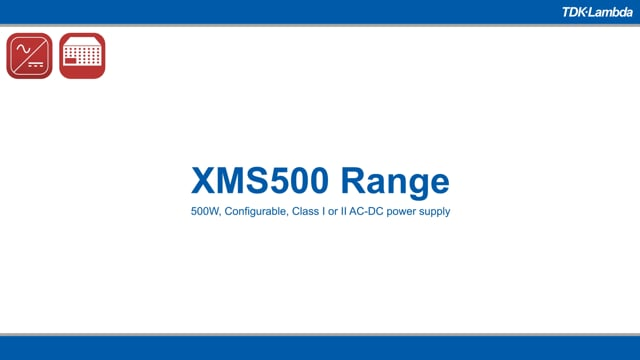 XMS 500W, Configurable, Class I or II AC-DC power supply