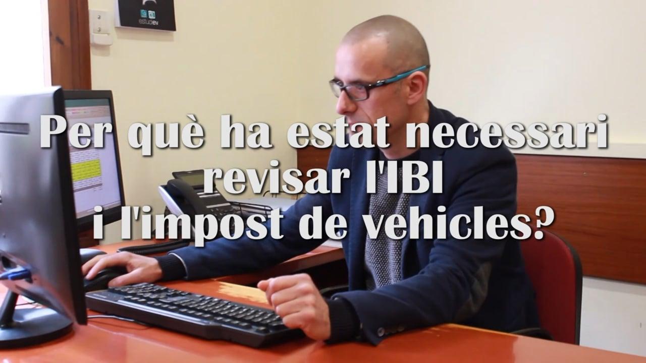 Per què ha estat necessari revisar l'IBI i l'Impost de vehicles