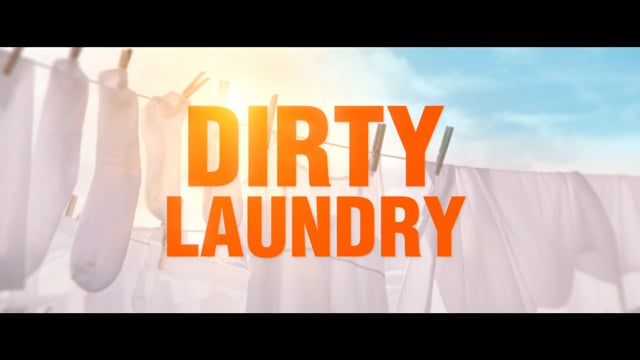 Scenes from Dirty Laundry