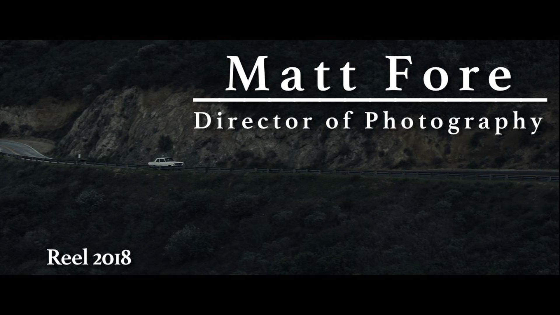 Matt Fore Cinematography Reel 2018