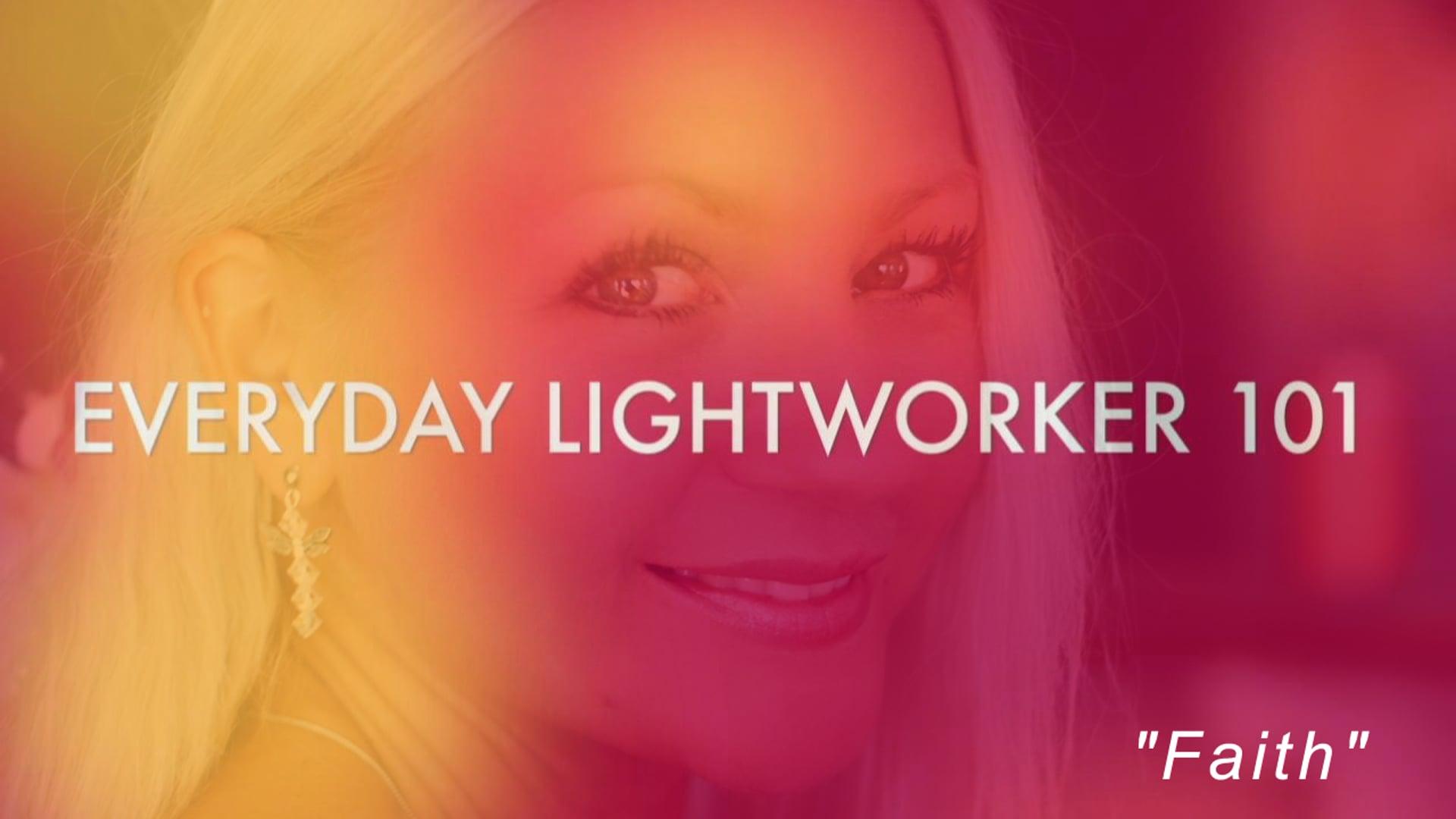 Everyday Lightworker 101: Faith