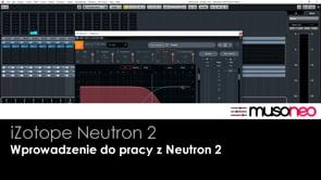 Wprowadzenie do pracy z Neutron 2
