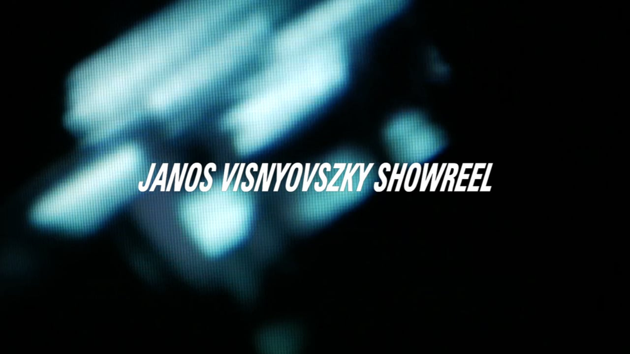 JANOS VISNYOVSZKY DIRECTOR-FILMMAKER'S SHOWREEL