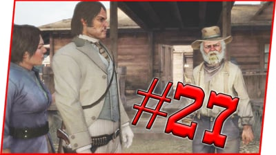 BACK WITH MY FAMILY! - Red Dead Redemption Walkthrough Pt.27