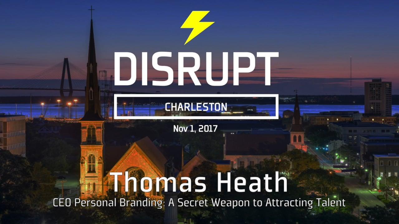 CEO Personal Branding: A Secret Weapon To Attracting Talent | Thomas Heath | DisruptHR Talks