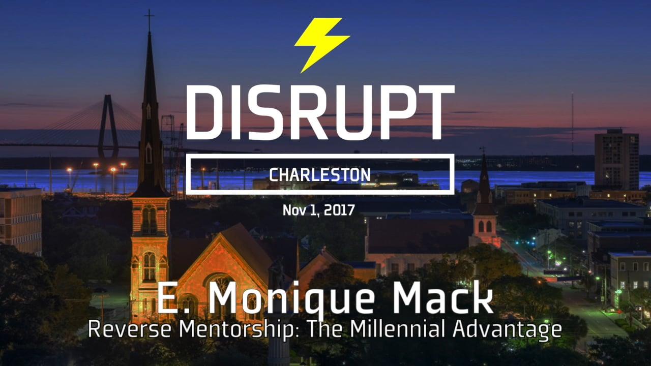 Reverse Mentorship: The Millennial Advantage | E. Monique Mack | DisruptHR Talks