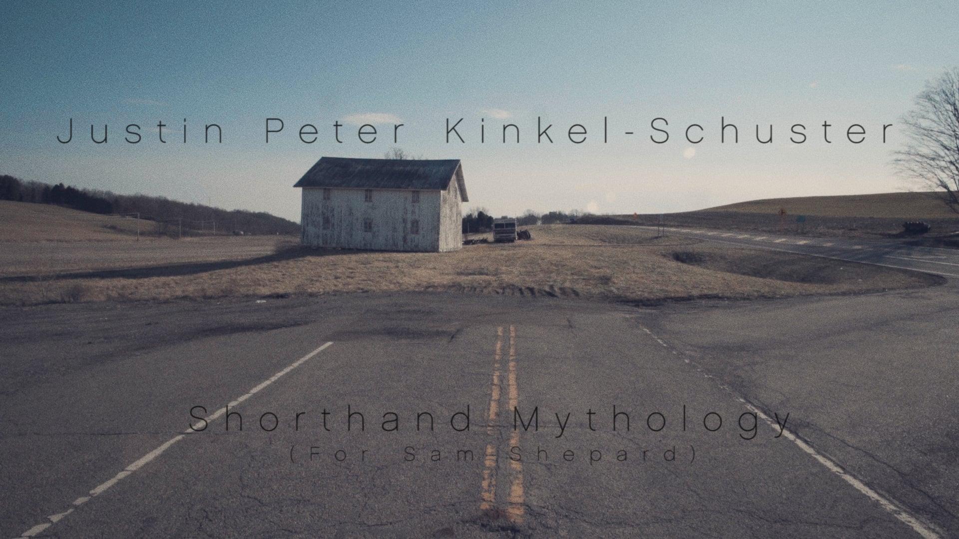 Justin Peter Kinkel-Schuster - Shorthand Mythology (for Sam Shepard)