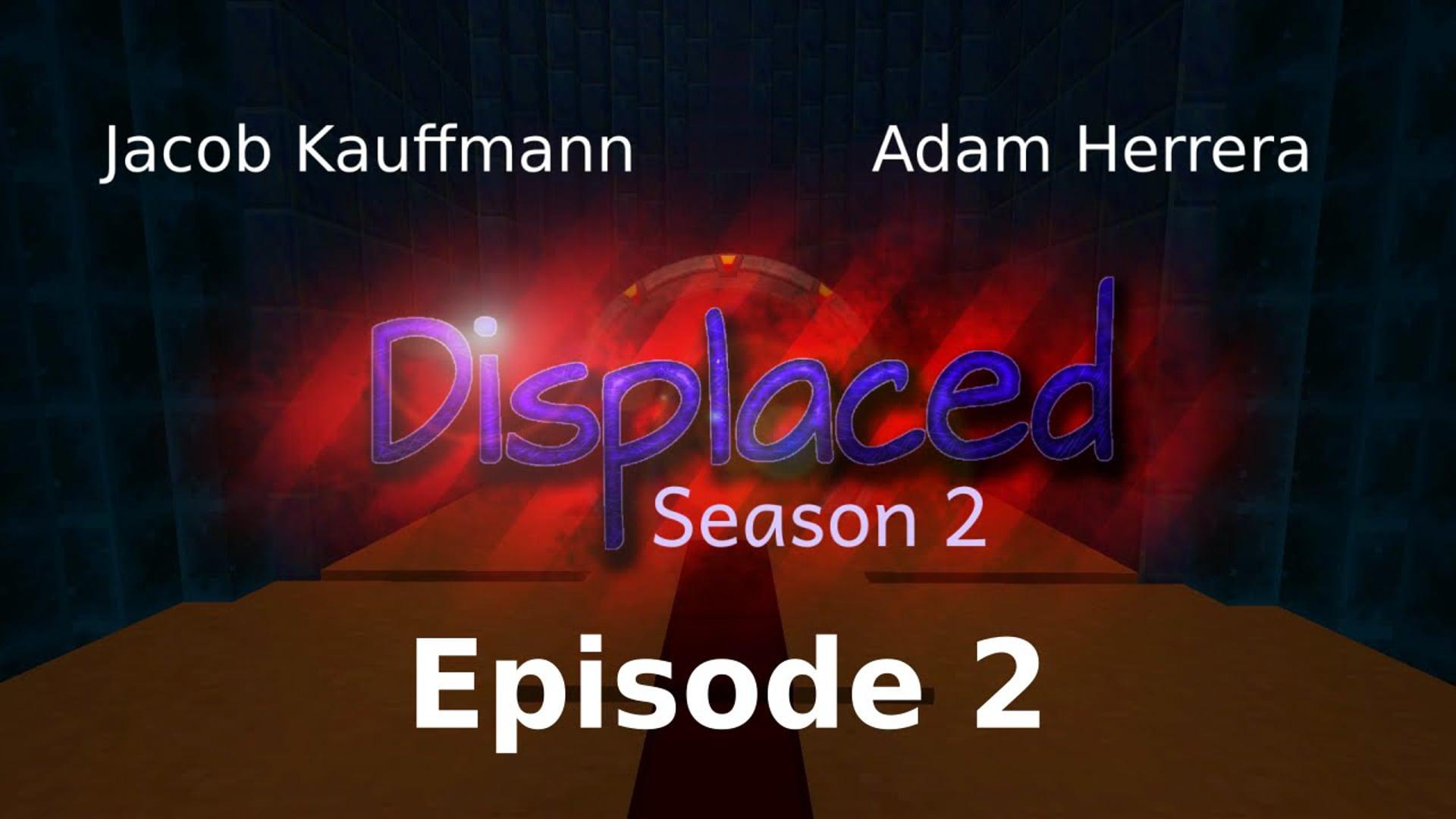 Episode 2 - Displaced: Season 2