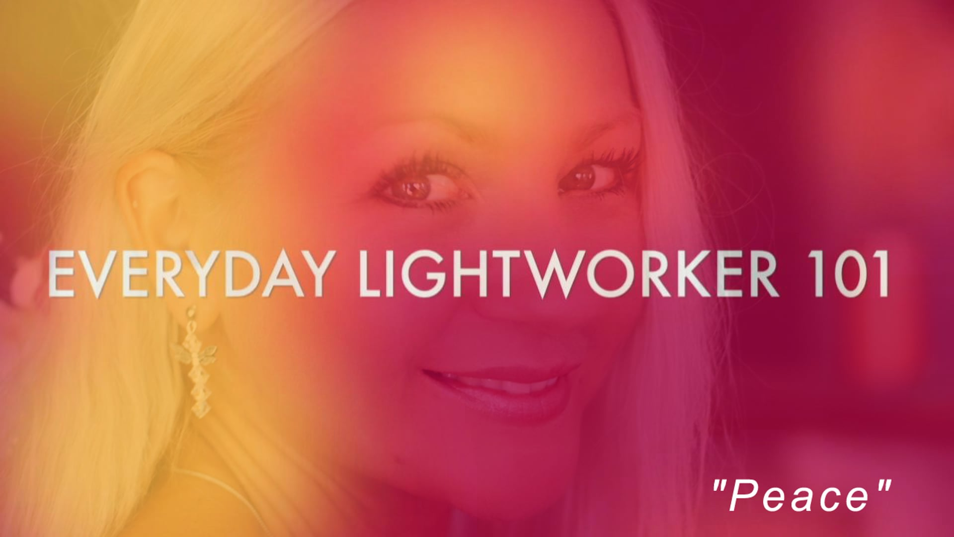 Everyday Lightworker 101: Peace