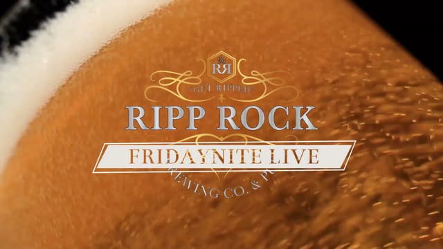 Ripp Rock Brewing Co. - 'FridayNite Live'