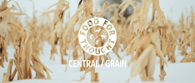 Food For Thought - Central / Grain, Ep. 2
