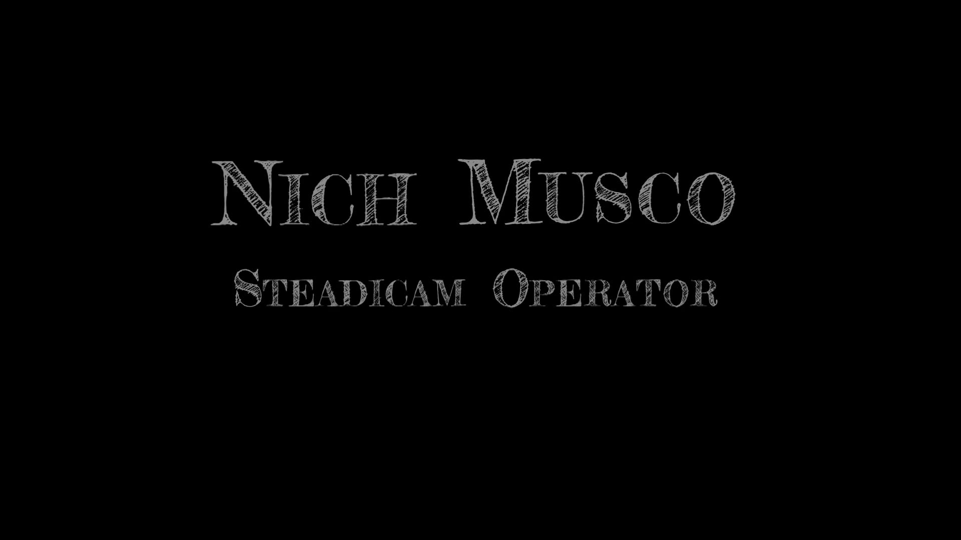 Nich Musco Steadicam Reel