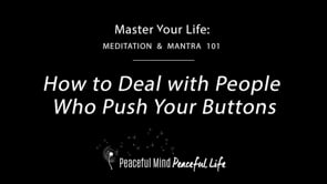 How to Deal with People Who Push Your Buttons