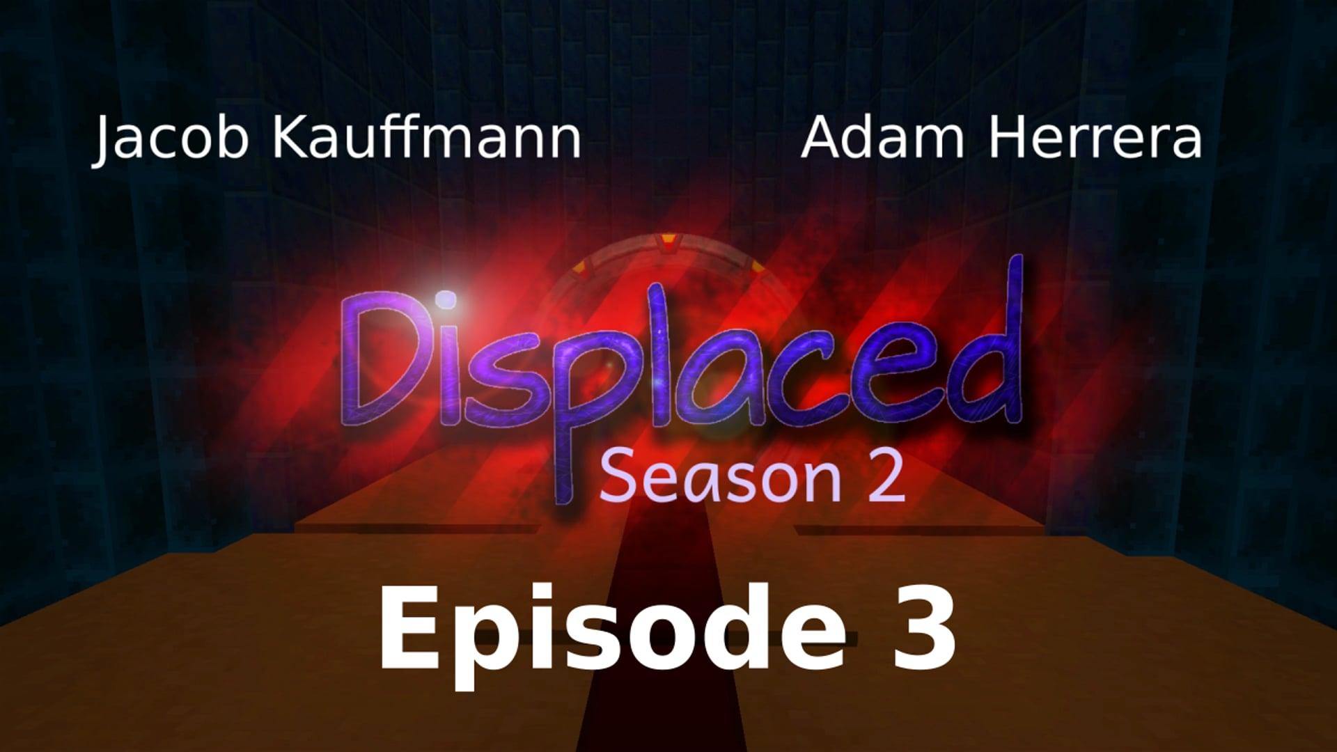 Episode 3 - Displaced: Season 2