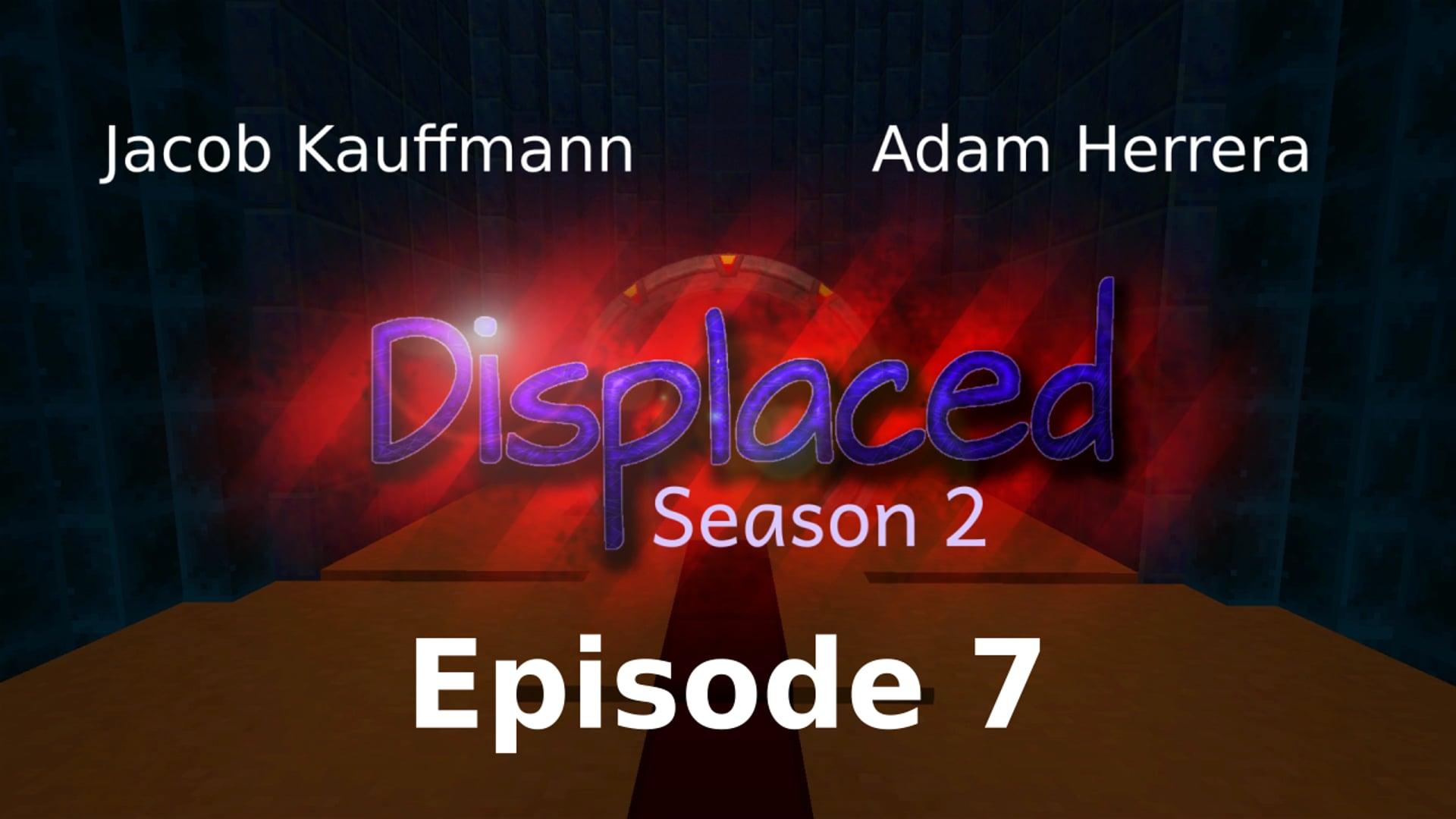 Episode 7 - Displaced: Season 2