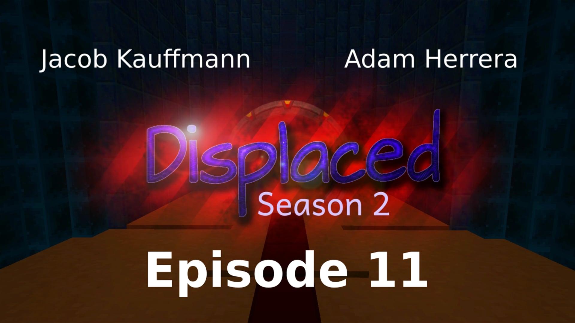 Episode 11 - Displaced: Season 2