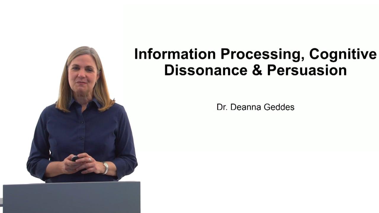 60167Information Processing, Cognitive Dissonance & Persuasion