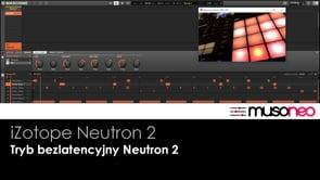 Tryb bezlatencyjny Neutron 2