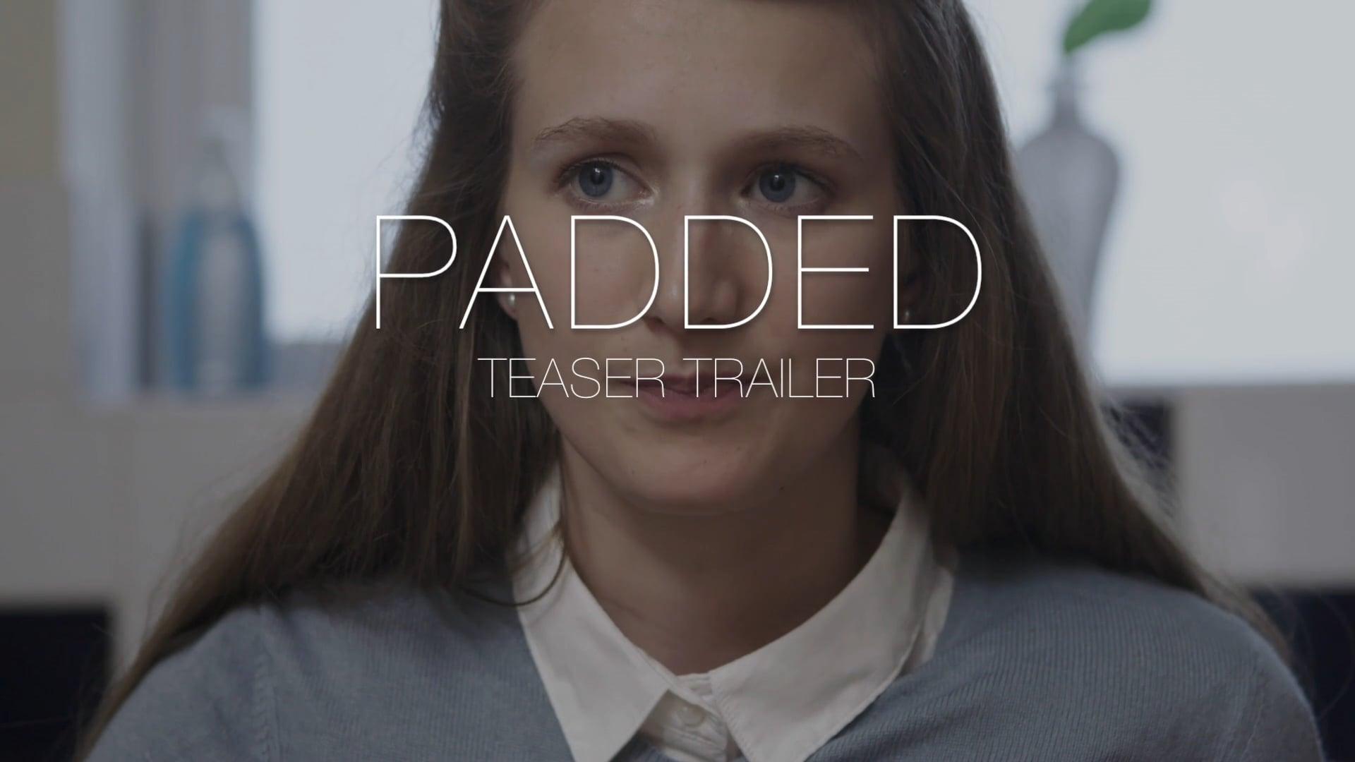 PADDED TEASER TRAILER