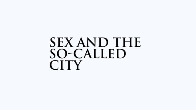 Sex and the So-Called City