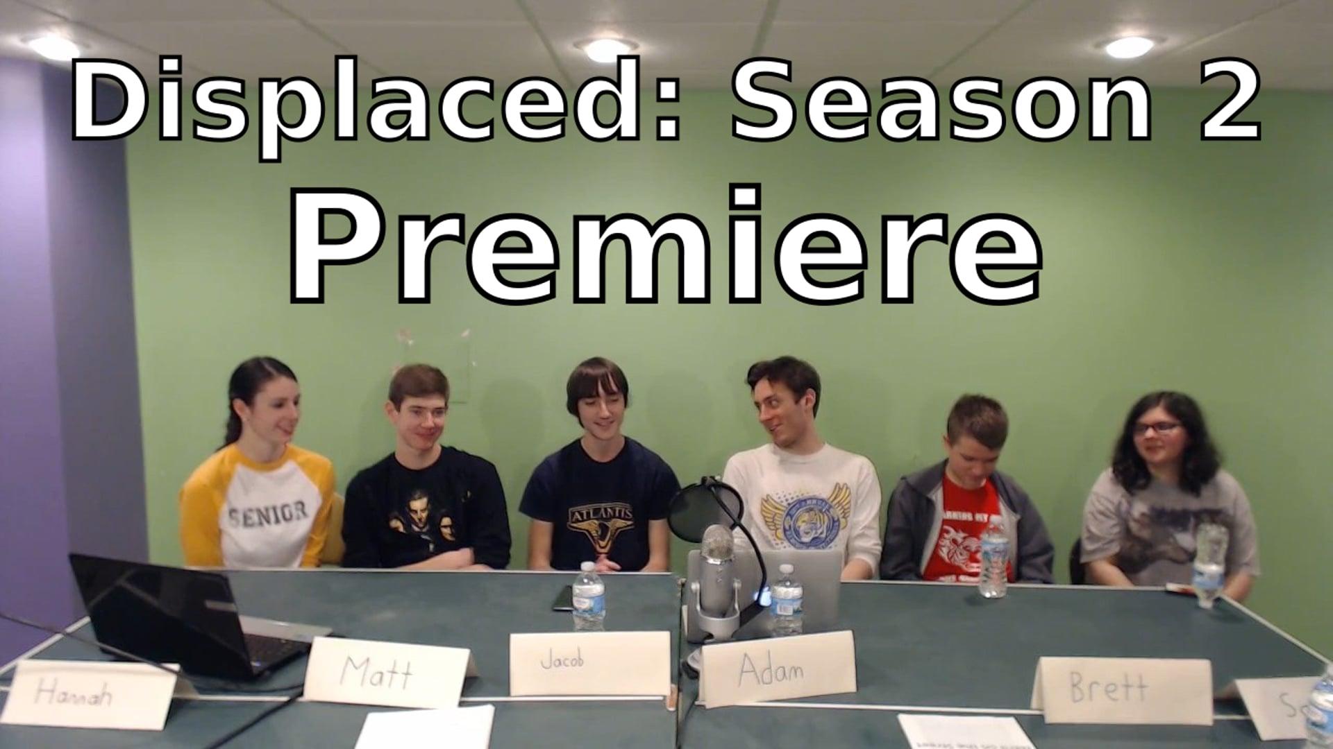 Displaced: Season 2 - Premiere Livestream