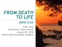 Jn. 5:24. From Death to Life. Jan 2018.