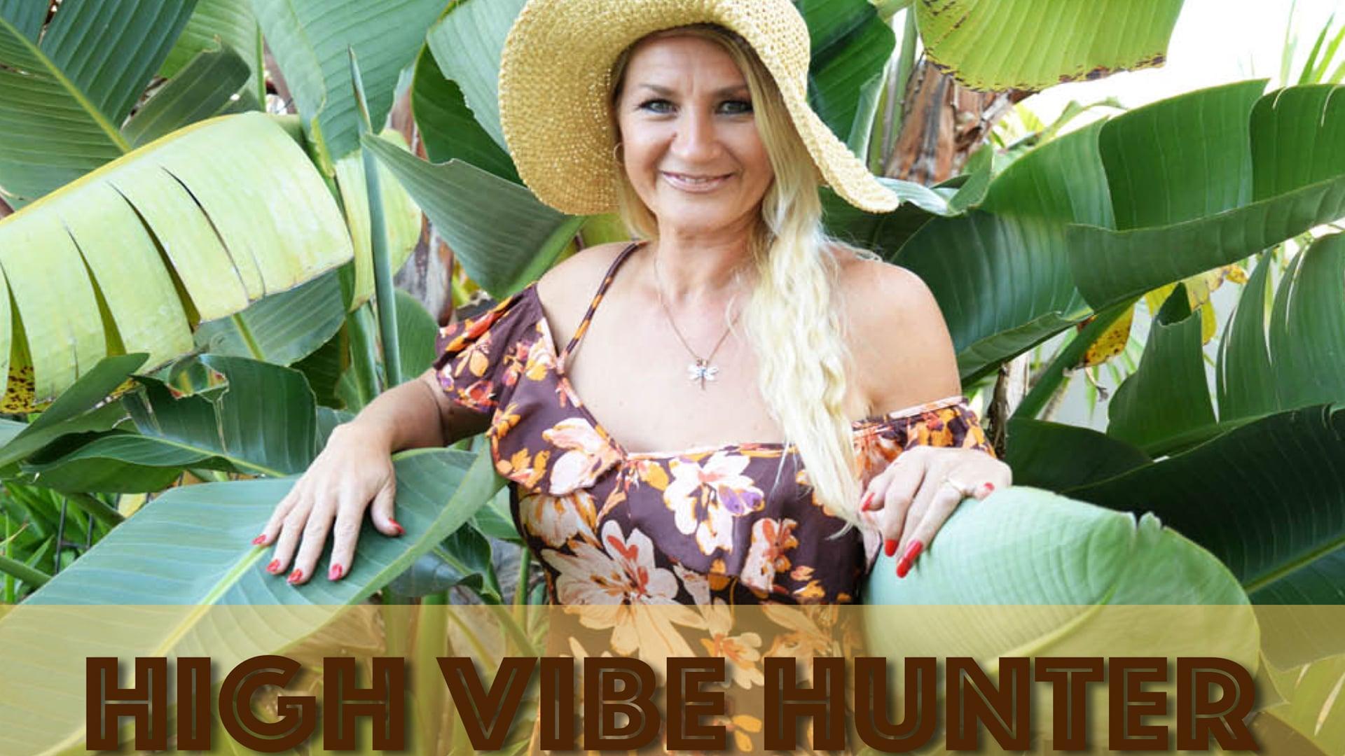 High Vibe Hunter – Unleash Your Creativity