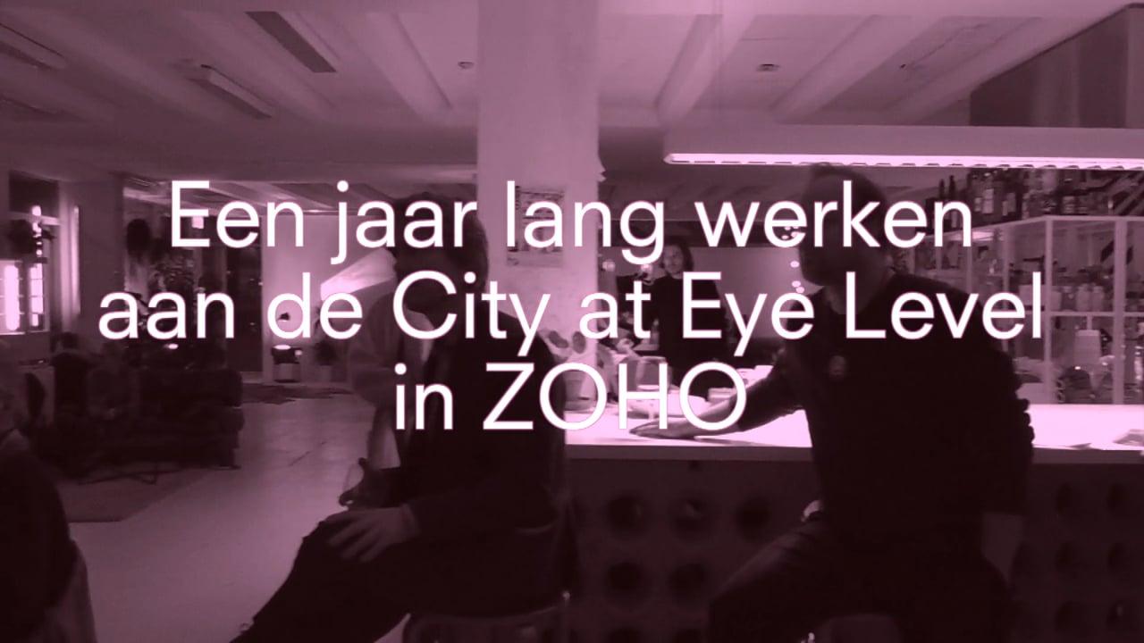 Een jaar lang werken aan de city at eyelevel in ZOHO