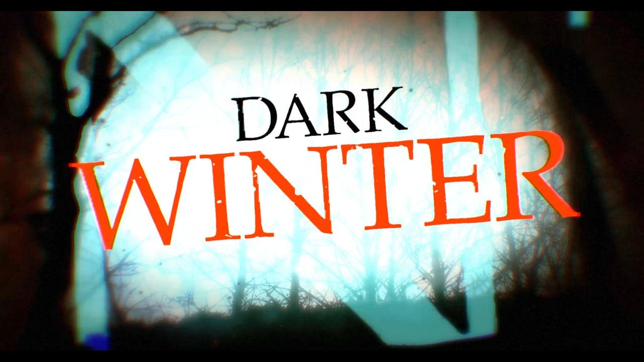Dark Winter (Official Trailer)