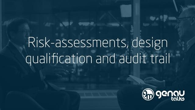 Risk-assessments, design qualification and audit trail