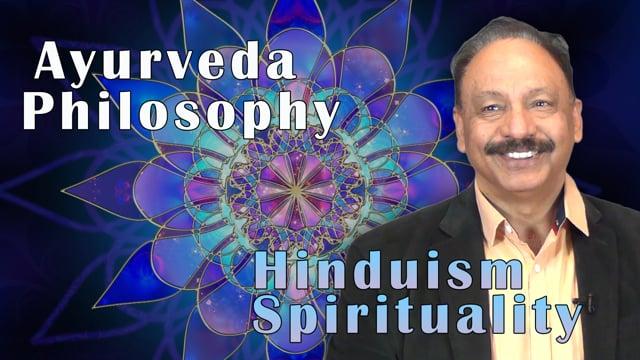 Ayurveda Philosophy and Hinduism Spirituality
